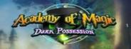 Academy of Magic: Dark Possession