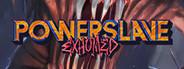 PowerSlave Exhumed