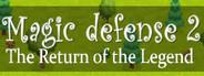 Magic defense 2: The Return of the Legend