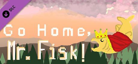 Go Home, Mr. Fisk - Supporter DLC