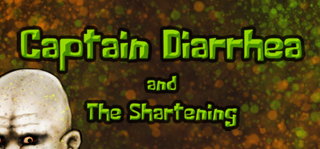 Captain Diarrhea and The Shartening