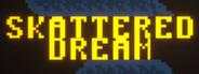 Skattered Dream