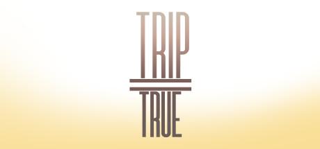 trip=true