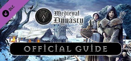 Medieval Dynasty - Official Guide