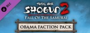 Total War: SHOGUN 2 - Fall of the Samurai - Obama Faction Pack DLC