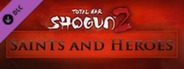 Total War: SHOGUN 2 - Saints and Heroes DLC