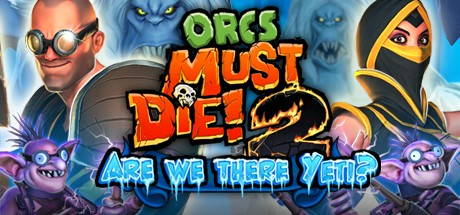 Orcs Must Die 2 - Are We There Yeti?