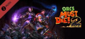 Orcs Must Die 2! - Soundtrack