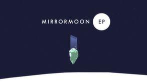 MirrorMoon EP video