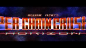 Super Chain Crusher Horizon video