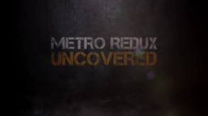 Metro Redux - Uncovered US