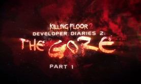 Killing Floor 2 Dev Diaries 2: Gore (Part 1)