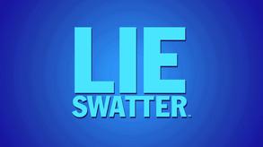 Lie Swatter Montage