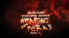 Killing Floor 2 Dev Diaries 3: Weapons And Perks  (Part 1)
