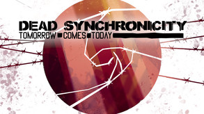 Dead Synchronicity: Tomorrow Comes Today video