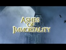 Ashes of Immortality video