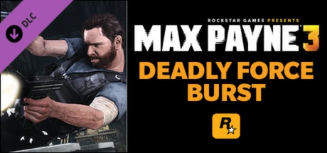 Max Payne 3: Deadly Force Burst
