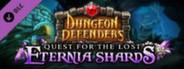 Dungeon Defenders - Quest for the Lost Eternia Shards Part 3