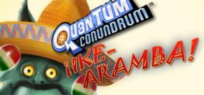 Quantum Conundrum: IKE-aramba!