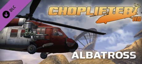 Купить Choplifter HD - Albatross Chopper (DLC)