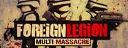 Foreign Legion: Multi Massacre
