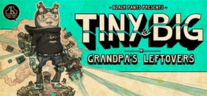 Tiny and Big: Grandpa's Leftovers cover art