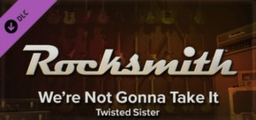 Rocksmith - Twisted Sister - We're Not Gonna Take It