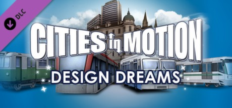 Cities In Motion - Design Dreams DLC