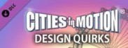 Cities in Motion: Design Quirks