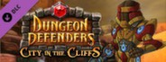 Dungeon Defenders - City in the Cliffs Mission Pack