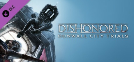 Dishonored: Dunwall City Trials on Steam