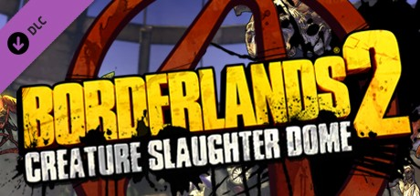 Borderlands 2: Creature Slaughterdome