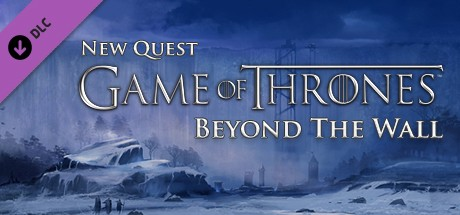 Game of Thrones - Beyond the Wall (Blood Bound) DLC