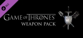 Game of Thrones - Weapon Pack cover art