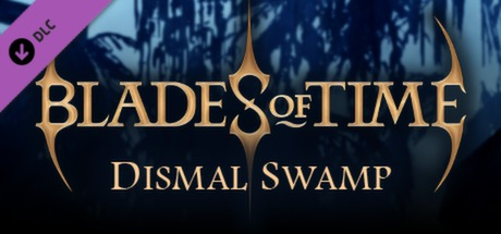 Blades of Time - Dismal Swamp DLC