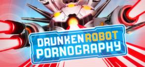 Drunken Robot Pornography cover art