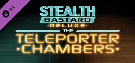 Купить Stealth Bastard Deluxe - The Teleporter Chambers (DLC)