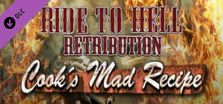 Ride to Hell: Retribution - Cook's Mad Recipe