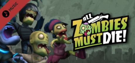 All Zombies Must Die! Soundtrack