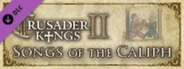 Crusader Kings II: Songs of the Caliph