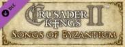 Crusader Kings II: Songs of Byzantium