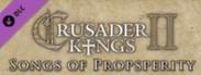 Crusader Kings II: Songs of Prosperity