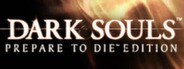 DARK SOULS™: Prepare To Die Edition