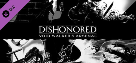 Dishonored - Void Walker Arsenal