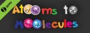 Atooms to Moolecules