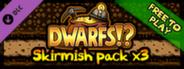 Dwarfs F2P - Skirmish Pack
