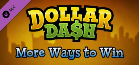 Dollar Dash: DLC1 More Ways to Win