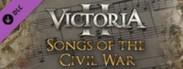 Victoria II: Songs of the Civil War