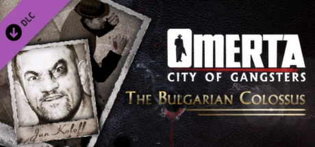 Купить Omerta - City of Gangsters - The Bulgarian Colossus DLC