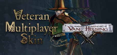 The Incredible Adventures of Van Helsing - Veteran Multiplayer Skin
